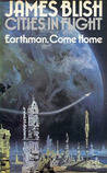 Earthman, Come Home (Cities in Flight, #3)