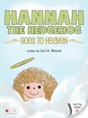 Hannah the Hedgehog Goes to Heaven