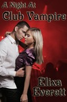 A Night at Club Vampire (A Night at Club Vampire, #1)