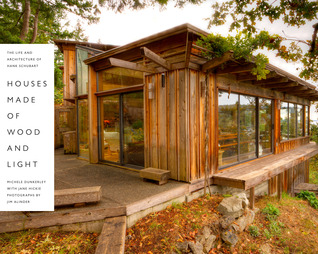 Houses Made of Wood and Light: The Life and Architecture of Hank Schubart