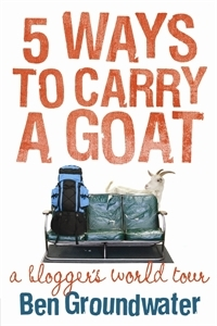 Download for free 5 Ways to Carry a Goat: A Blogger's World Tour PDF