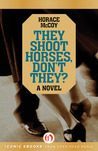 They Shoot Horses, Don't They?: A Novel