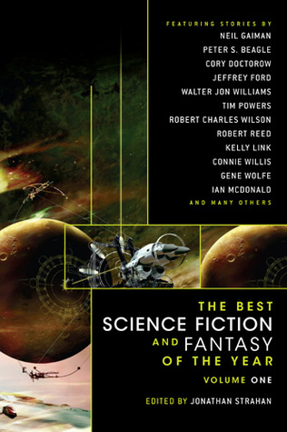 The Best Science Fiction and Fantasy of the Year, Volume 1 by Jonathan Strahan
