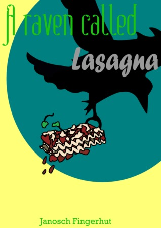 A raven called Lasagna