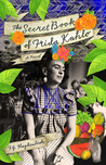 The Secret Book of Frida Kahlo: A Novel