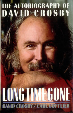 Long Time Gone: The Autobiography of David Crosby, Carl Gottlieb; Crosby, David
