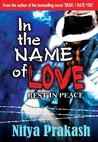 In the Name of Love, Rest in Peace by Nitya Prakash