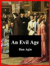 An Evil Age: An Essay on Marriage and Sex in the Victorian Era