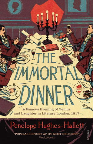 The Immortal Dinner by Penelope Hughes-Hallett