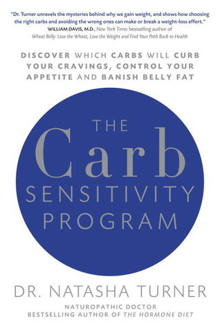 Download The Carb Sensitivity Program: Discover Which Carbs Will Curb Your Cravings, Control Your Appetite and Banish Belly Fat by Natasha Turner PDF