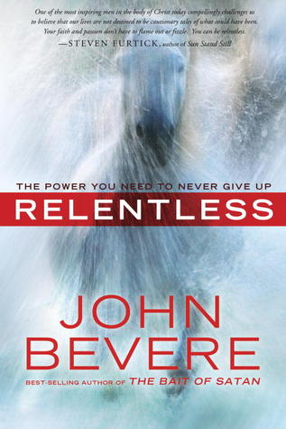 Relentless: The Power You Need to Never Give Up