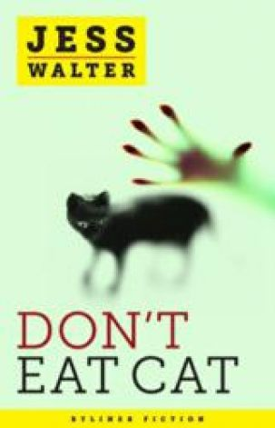 Don't Eat Cat by Jess Walter