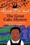 The Great Cake Mystery: Precious Ramotswe's Very First Case: A Precious Ramotswe Mystery for Young Readers