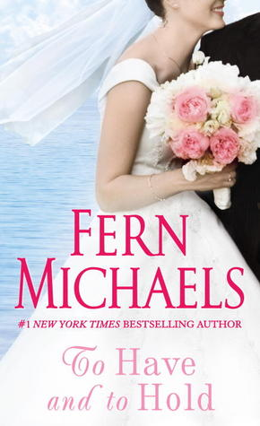 To Have and to Hold by Fern Michaels