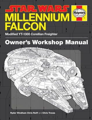 The Millennium Falcon Owner's Workshop Manual: Star Wars