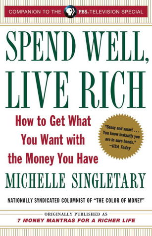 Spend Well, Live Rich by Michelle Singletary