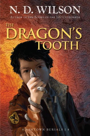 The Dragon's Tooth by N.D. Wilson