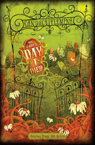 On the Day I Died by Candace Fleming
