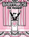 Babymouse for President by Jennifer L. Holm