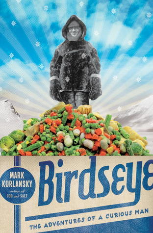 Birdseye by Mark Kurlansky
