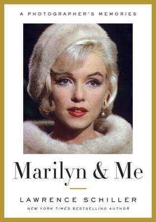 Marilyn &amp; Me by Lawrence Schiller