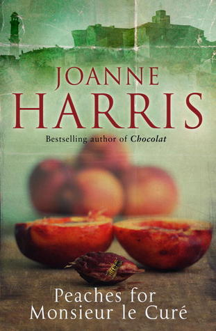 Peaches for Monsieur le Curé by Joanne Harris