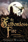The Fathomless Fire