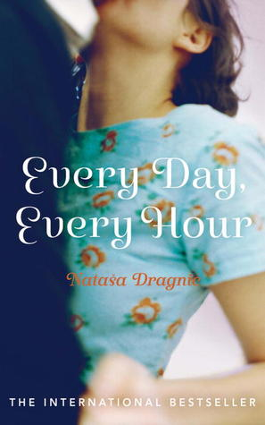 Every Day, Every Hour by Nataša Dragnić