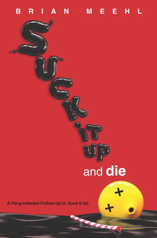 Suck It Up and Die (Suck It Up, #2)