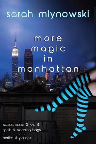 Magic in Manhattan Volume Two: Spells & Sleeping Bags/Parties & Potions