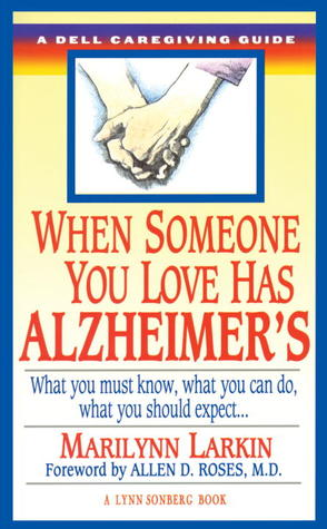 When Someone You Love Has Alzheimer's by Marilyn Larkin