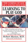 Learning to Play God: The Coming of Age of a Young Doctor