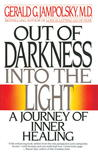 Out of Darkness into the Light: A Journey of Inner Healing