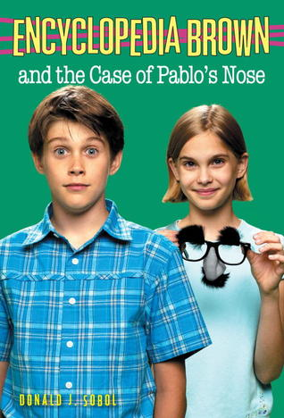 Encyclopedia Brown and the Case of Pablo's Nose (Encyclopedia Brown, #20)