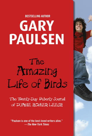 The Amazing Life of Birds by Gary Paulsen