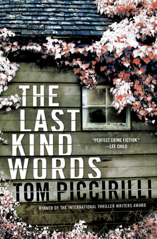 The Last Kind Words by Tom Piccirilli