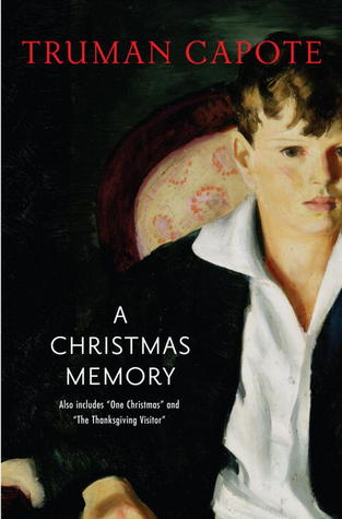 A Christmas Memory including One Christmas and A Thanksgiving... by Truman Capote