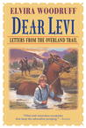 Dear Levi: Letters from the Overland Trail: Letters from the Overland Trail