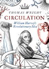 Circulation: William Harvey's Revolutionary Idea