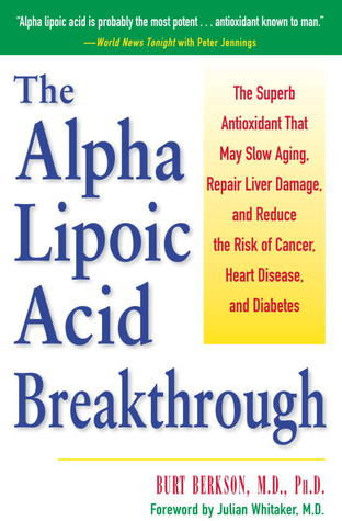 The Alpha Lipoic Acid Breakthrough by Burt Berkson