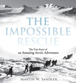 The Impossible Rescue by Martin W. Sandler