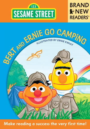 Bert and Ernie Go Camping by Sesame Workshop