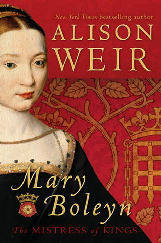 Mary Boleyn: Mistress of Kings