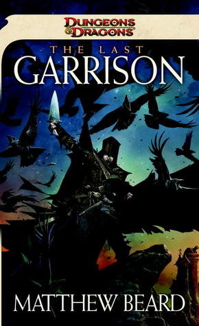 The Last Garrison: A Dungeons &amp; Dragons Novel