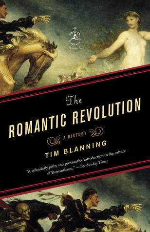 The Romantic Revolution by Timothy C.W. Blanning