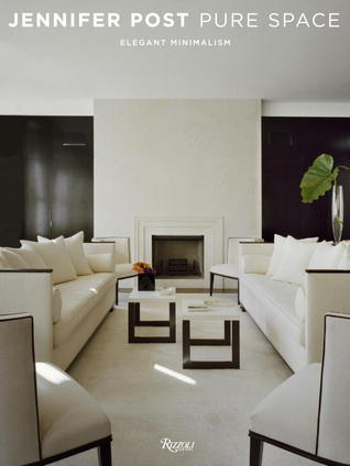 Jennifer Post: Pure Space: Elegant Minimalism