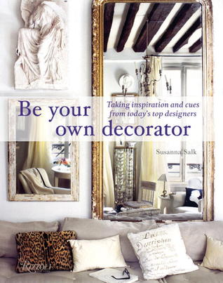 Be Your Own Decorator: Taking Inspiration and Cues from Today's Top Designers
