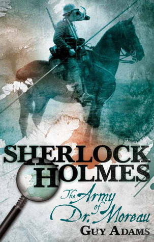 Sherlock Holmes: The Army of Dr. Moreau