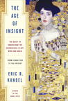 The Age of Insight: The Quest to Understand the Unconscious in Art, Mind and Brain from Vienna 1900 to the Present