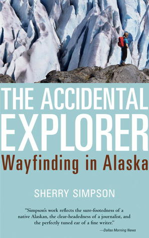 The Accidental Explorer by Sherry Simpson